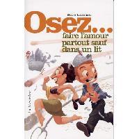 Librairie Livre Osez... faire l amour partout sauf dans un lit