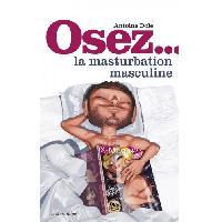 Librairie Livre Osez la masturbation masculine