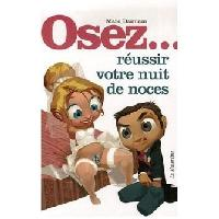 Librairie Osez reussir votre nuit de noces
