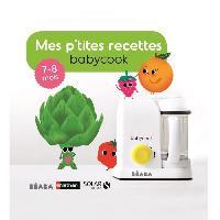 Robot Bebe Livre Mes P'tites recettes 7-8 mois